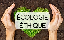 ECOLOGIE - ETHIQUE